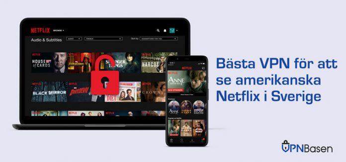 Se amerikanska Netflix i Sverige