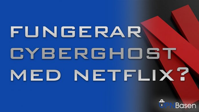 Funkar cyberghost med Netflix