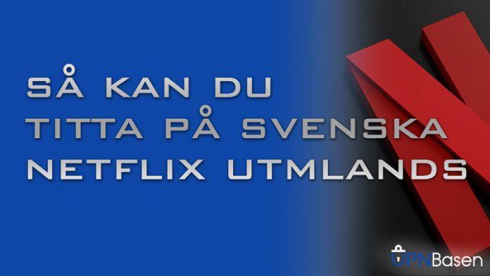 Svenska netflix utomlands