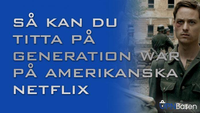 Generation war pa netflix USA
